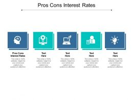 Pros Cons Interest Rates Ppt Powerpoint Presentation Visual Aids Summary Cpb