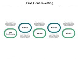 Pros Cons Investing Ppt Powerpoint Presentation Summary Diagrams Cpb
