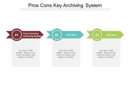 Pros Cons Key Archiving System Ppt Powerpoint Presentation Pictures Layout Cpb