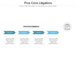 Pros Cons Litigations Ppt Powerpoint Presentation Infographic Template Layout Cpb