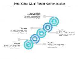 Pros Cons Multi Factor Authentication Ppt Powerpoint Presentation Pictures Format Cpb