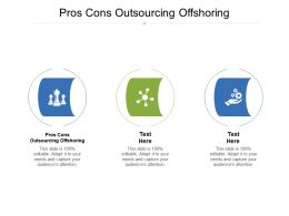 Pros Cons Outsourcing Offshoring Ppt Powerpoint Presentation Icon Information Cpb
