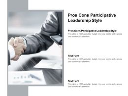 Pros Cons Participative Leadership Style Ppt Powerpoint Presentation Gallery Professional Cpb