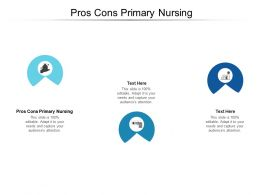 Pros Cons Primary Nursing Ppt Powerpoint Presentation Gallery Background Cpb