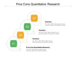 Pros Cons Quantitative Research Ppt Powerpoint Presentation Professional File Formats Cpb