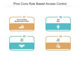 Pros Cons Role Based Access Control Ppt Powerpoint Presentation Icon Portrait Cpb