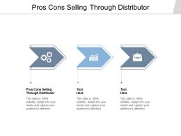 Pros Cons Selling Through Distributor Ppt Powerpoint Presentation Icon Inspiration Cpb