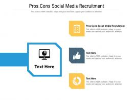 Pros Cons Social Media Recruitment Ppt Powerpoint Presentation Infographic Template Samples Cpb