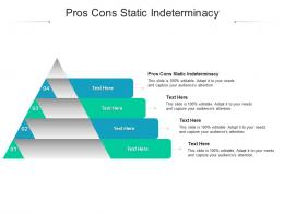 Pros Cons Static Indeterminacy Ppt Powerpoint Presentation Layouts Templates Cpb