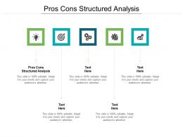 Pros Cons Structured Analysis Ppt Powerpoint Presentation Outline Skills Cpb