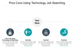 Pros Cons Using Technology Job Searching Ppt Powerpoint Presentation Gallery Outfit Cpb