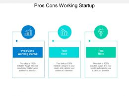 Pros Cons Working Startup Ppt Powerpoint Presentation Model Graphics Download Cpb