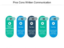 Pros Cons Written Communication Ppt Powerpoint Presentation Pictures Influencers Cpb