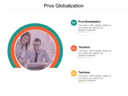 Pros Globalization Ppt Powerpoint Presentation Portfolio Example Introduction Cpb