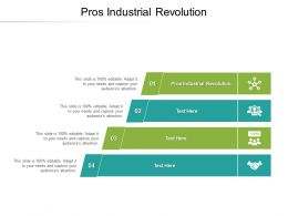 Pros Industrial Revolution Ppt Powerpoint Presentation Inspiration Themes Cpb