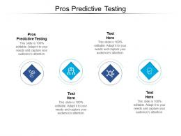 Pros Predictive Testing Ppt Powerpoint Presentation Professional Icon Cpb