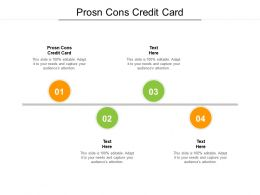 Prosn Cons Credit Card Ppt Powerpoint Presentation Layouts Infographic Template Cpb