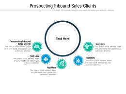 Prospecting Inbound Sales Clients Ppt Powerpoint Presentation Show Example Topics Cpb