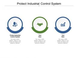 Protect Industrial Control System Ppt Powerpoint Presentation Professional File Formats Cpb
