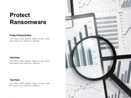 Protect Ransomware Ppt Powerpoint Presentation Visual Aids Infographics Cpb