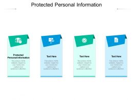 Protected Personal Information Ppt Powerpoint Presentation File Designs Cpb