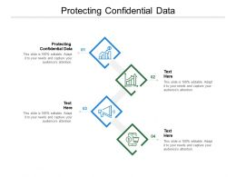 Protecting Confidential Data Ppt Powerpoint Presentation Styles Slideshow Cpb