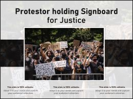 Protestor Holding Signboard For Justice