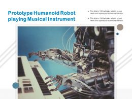 Prototype Humanoid Robot Playing Musical Instrument