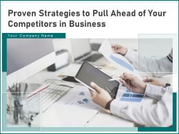 Proven Strategies To Pull Ahead Of Your Competitors In Business Powerpoint Presentation Slides