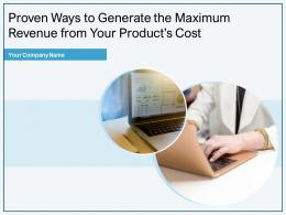 Proven Ways To Generate The Maximum Revenue From Your Products Cost Complete Deck