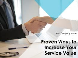 Proven Ways To Increase Your Service Value Powerpoint Presentation Slides