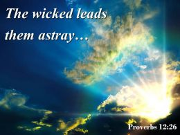 Proverbs 12 26 The Wicked Leads Them Astray Powerpoint Church Sermon