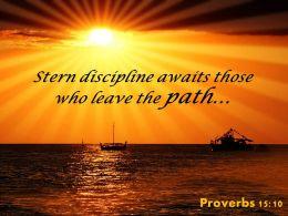Proverbs 15 10 Stern Discipline Awaits Those Who Leave Powerpoint Church Sermon