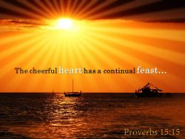 Proverbs 15 15 The Cheerful Heart Has A Continual Powerpoint Church Sermon
