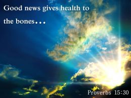 Proverbs 15 30 Good News Gives Health Powerpoint Church Sermon