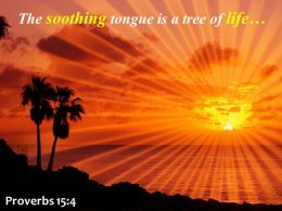 Proverbs 15 4 The Soothing Tongue Powerpoint Church Sermon