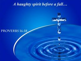 Proverbs 16 18 A haughty spirit before PowerPoint Church Sermon
