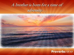 Proverbs 17 17 Brother Is Born For A Time Powerpoint Church Sermon