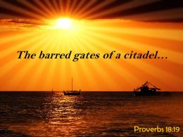 Proverbs 18 19 The barred gates of a citadel PowerPoint Church Sermon