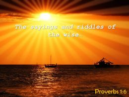 Proverbs 1 6 The Sayings And Riddles Of The Powerpoint Church Sermon
