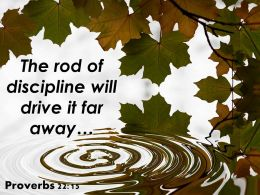 Proverbs 22 15 The Rod Of Discipline Will Drive Powerpoint Church Sermon