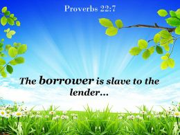 Proverbs 22 7 Borrower Is Slave The Lender Powerpoint Church Sermon