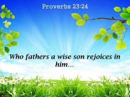 Proverbs 23 24 Who Fathers A Wise Son Powerpoint Church Sermon