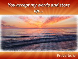 Proverbs 2 1 You Accept My Words And Store Powerpoint Church Sermon