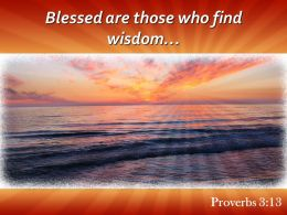 Proverbs 3 13 Blessed are those who find PowerPoint Church Sermon