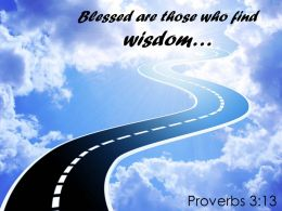 Proverbs 3 13 Blessed Are Those Who Find Wisdom Powerpoint Church Sermon