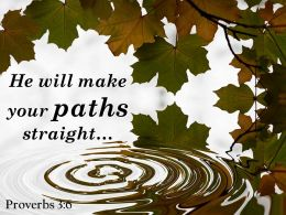Proverbs 3 6 He Will Make Your Paths Straight Powerpoint Church Sermon