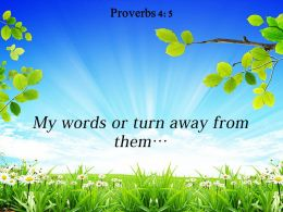 Proverbs 4 5 My Words Or Turn Away Powerpoint Church Sermon