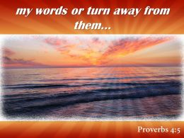 Proverbs 4 5 My Words Or Turn Powerpoint Church Sermon