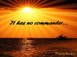 Proverbs 6 7 It Has No Commander Powerpoint Church Sermon